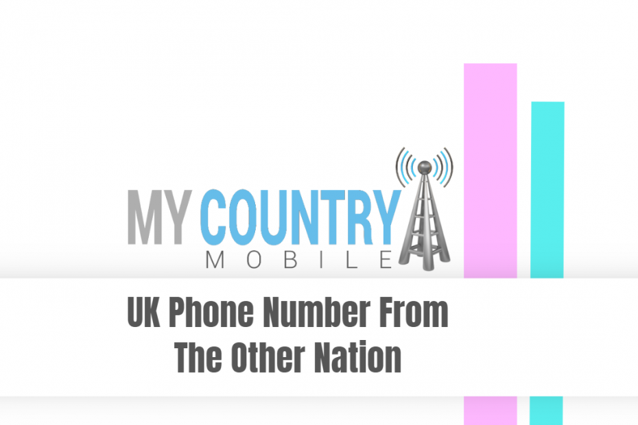 UK Phone Number From The Other Nation - My Country Mobile