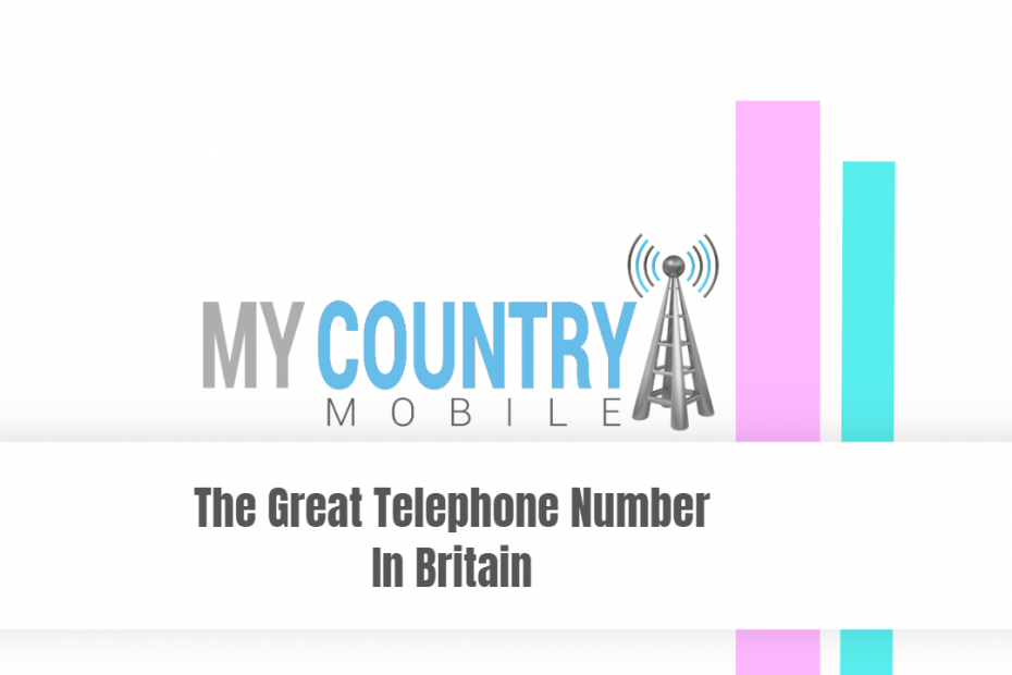 The Great Telephone Number in Britain - My Country Mobile