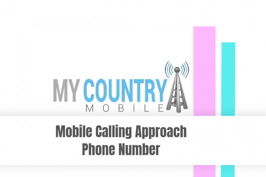 Mobile Calling Approach Phone Number - My Country Mobile
