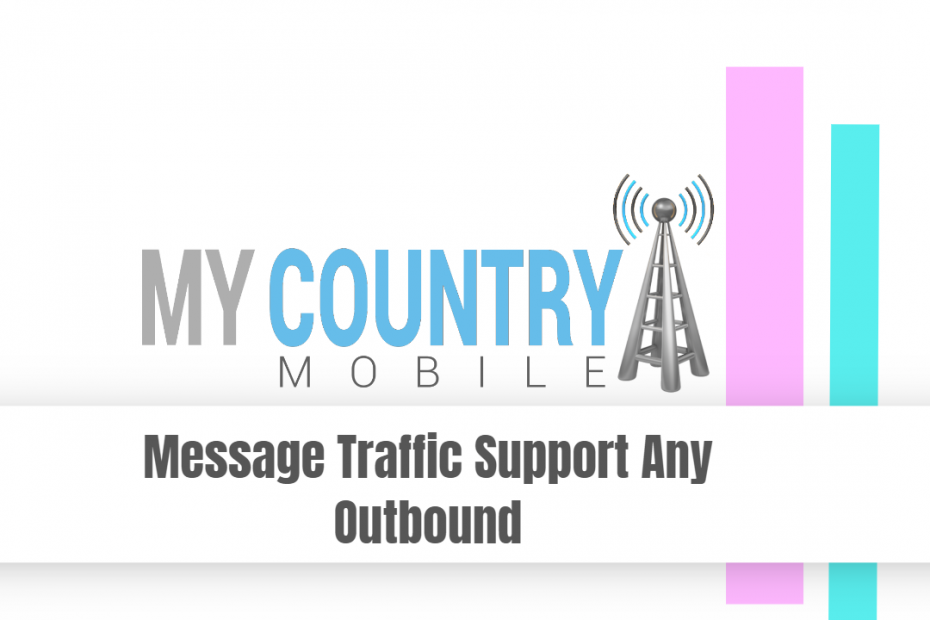 Message Traffic Support Any Outbound - My Country Mobile