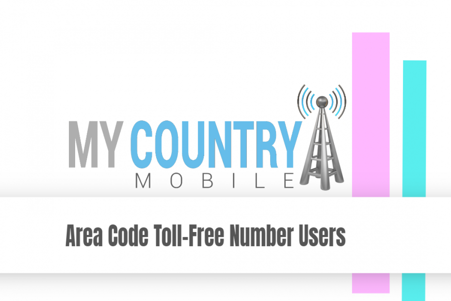 Area Code Toll-Free Number Users - My Country Mobile
