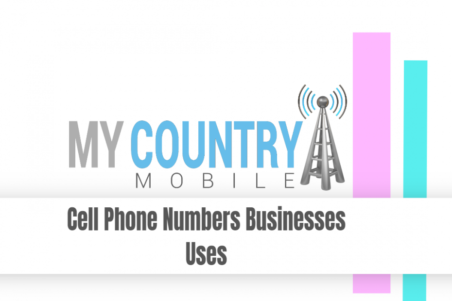 Cell Phone Numbers Businesses Uses - My Country Mobile