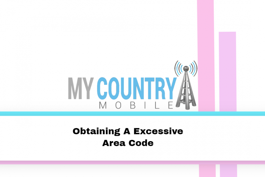 Obtaining A Excessive Area Code - My Country Mobile