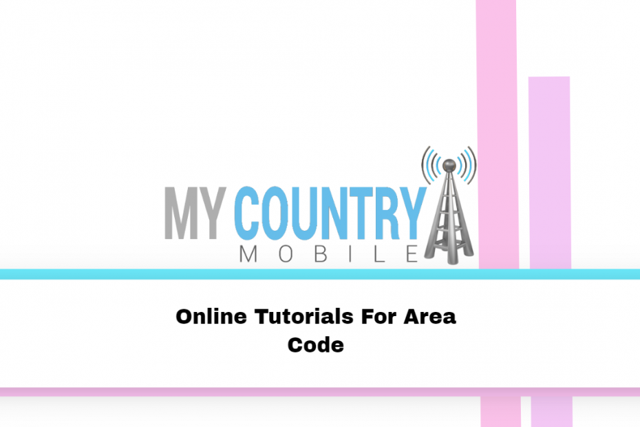 Online Tutorials For Area Code - My Country Mobile
